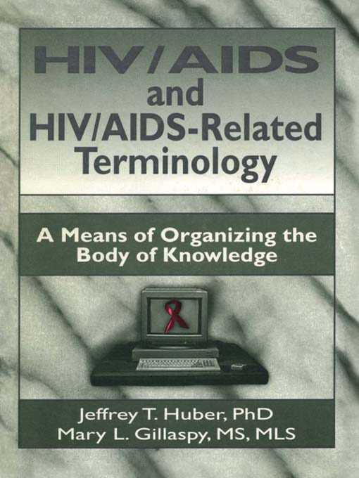 HIV/AIDS and HIV/AIDS-Related Terminology A Means of Organizing the Body of Knowledge
