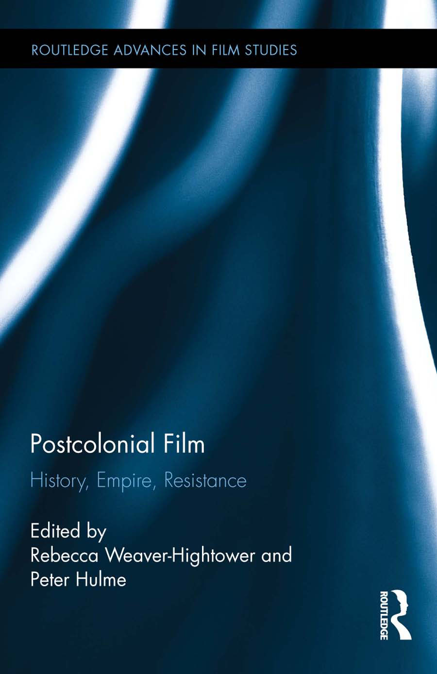 Postcolonial Film: History,  Empire,  Resistance History,  Empire,  Resistance