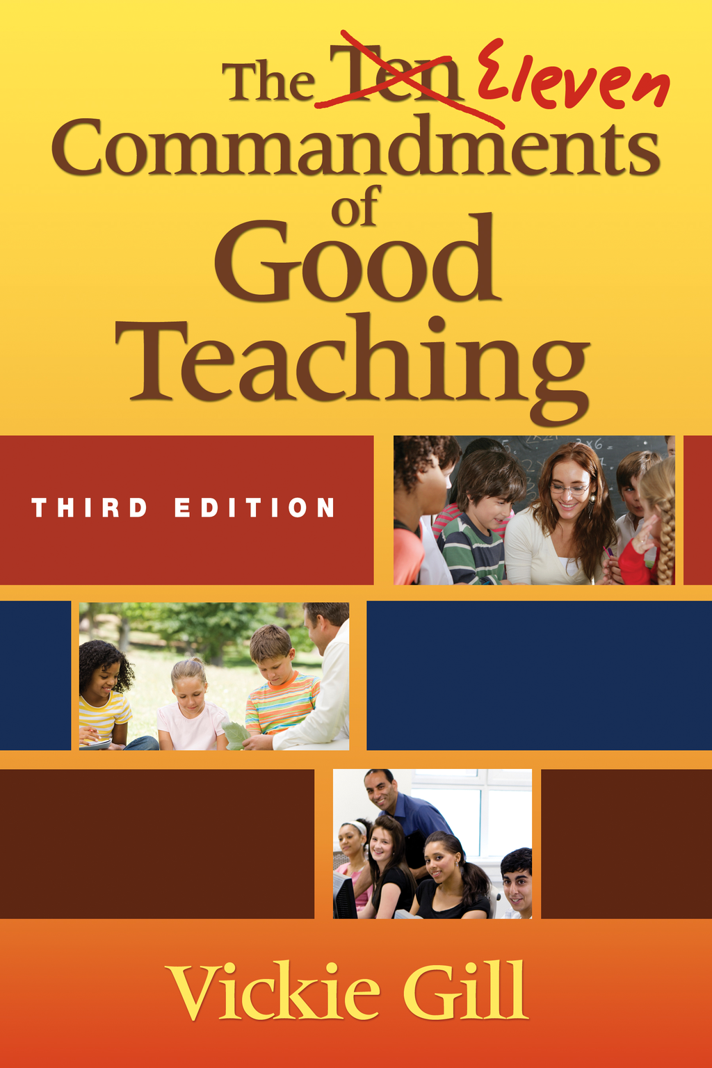 The Eleven Commandments of Good Teaching By: