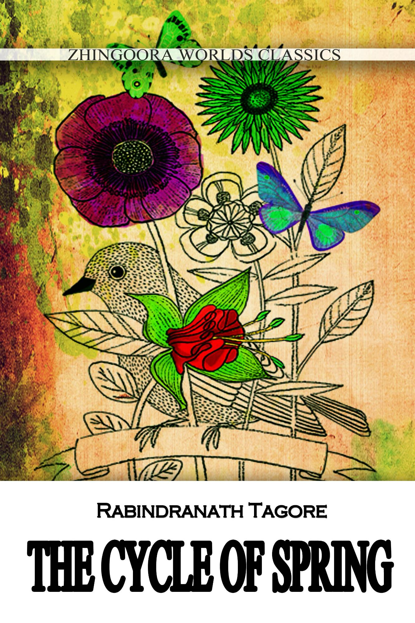 Rabindranath Tagore - The Cycle Of Spring