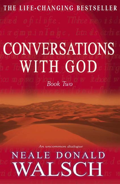 Conversations with God - Book 2 An uncommon dialogue