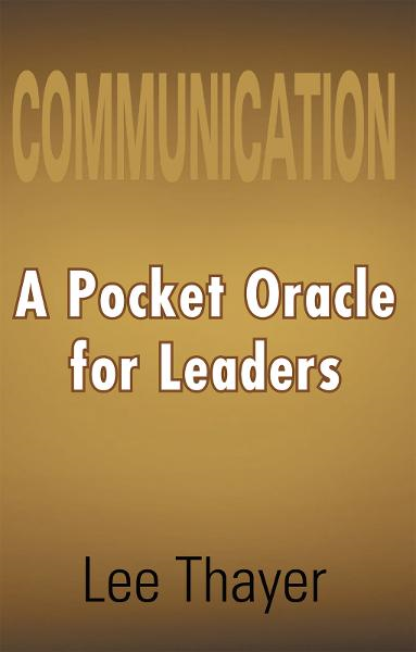 COMMUNICATION A Pocket Oracle for Leaders