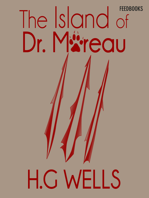 The Island of Dr. Moreau By: H. G. Wells