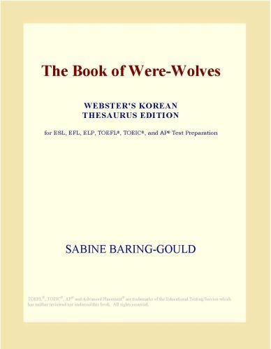Inc. ICON Group International - The Book of Were-Wolves (Webster's Korean Thesaurus Edition)