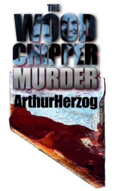 The Woodchipper Murder By: Arthur Herzog