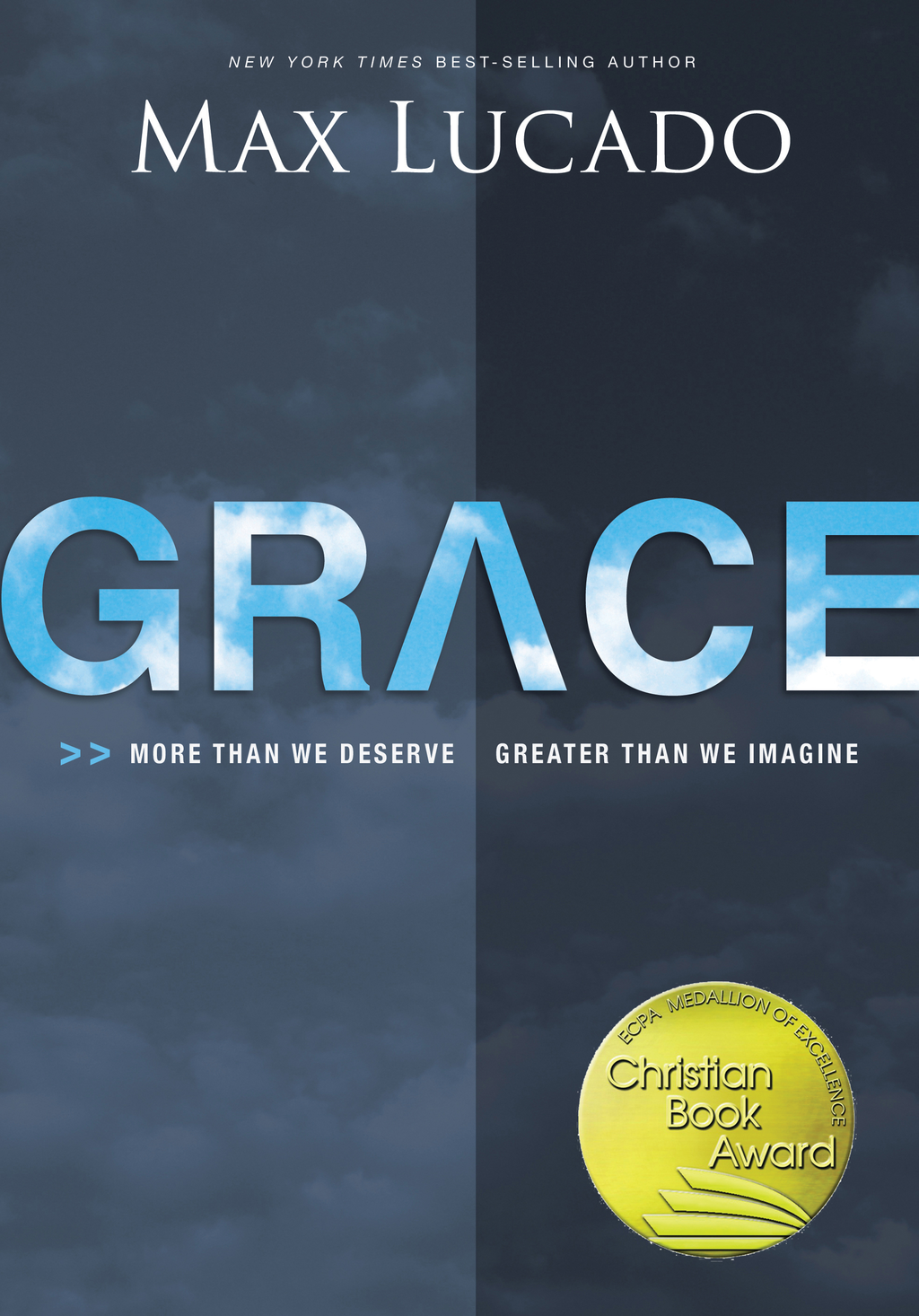 Grace More Than We Deserve,  Greater Than We Imagine