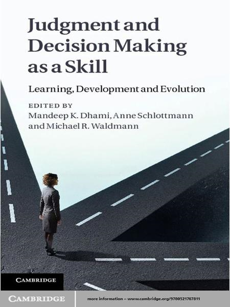 Judgment and Decision Making as a Skill Learning,  Development and Evolution