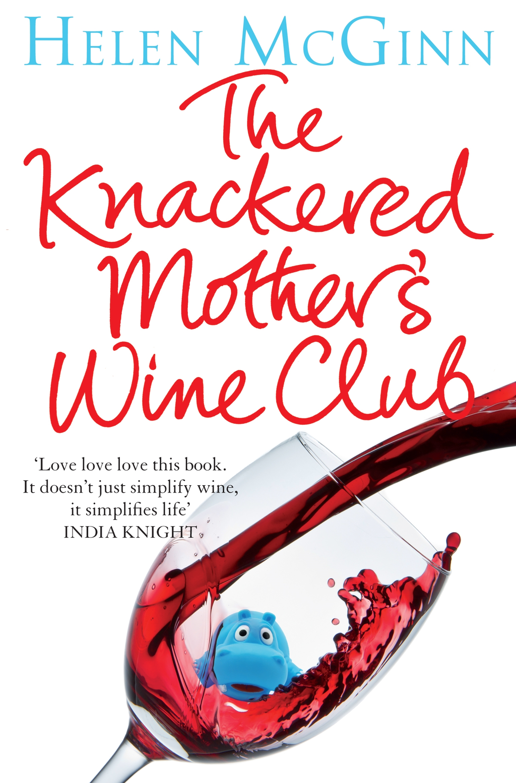 The Knackered Mother's Wine Club Everything you need to know about wine - and much,  much more