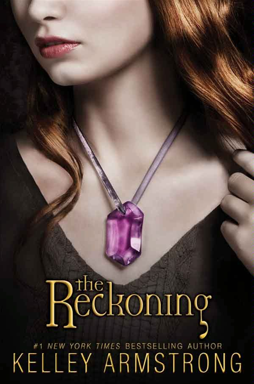 The Reckoning By: Kelley Armstrong
