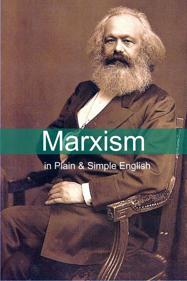 Marxism in Plain and Simple English: The Theory of Marxism in a Way Anyone Can Understand By: BookCaps