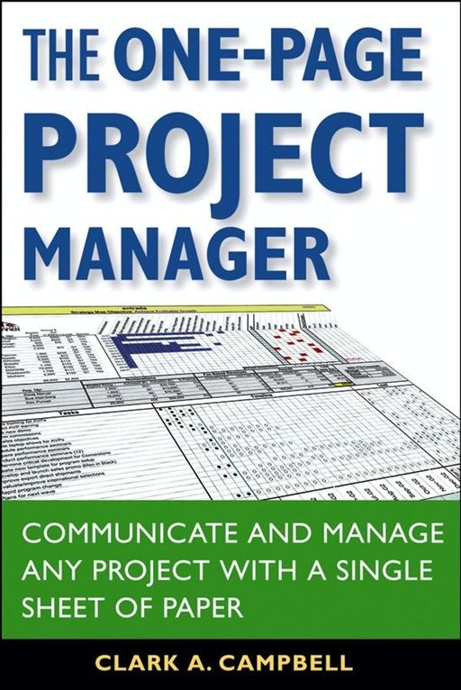 The One-Page Project Manager By: Clark A. Campbell