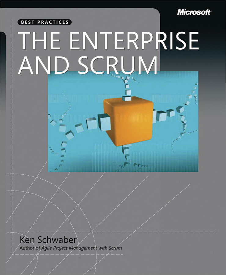 The Enterprise and Scrum By: Ken Schwaber