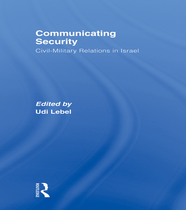 Communicating Security Civil-Military Relations in Israel