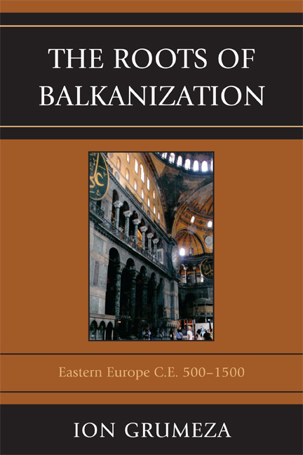 The Roots of Balkanization Eastern Europe C.E. 500-1500