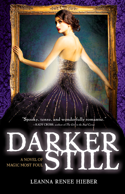 Darker Still By: Leanna Renee Hieber