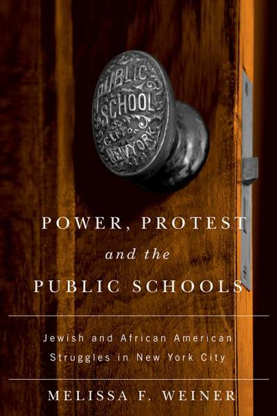 Power, Protest, and the Public Schools