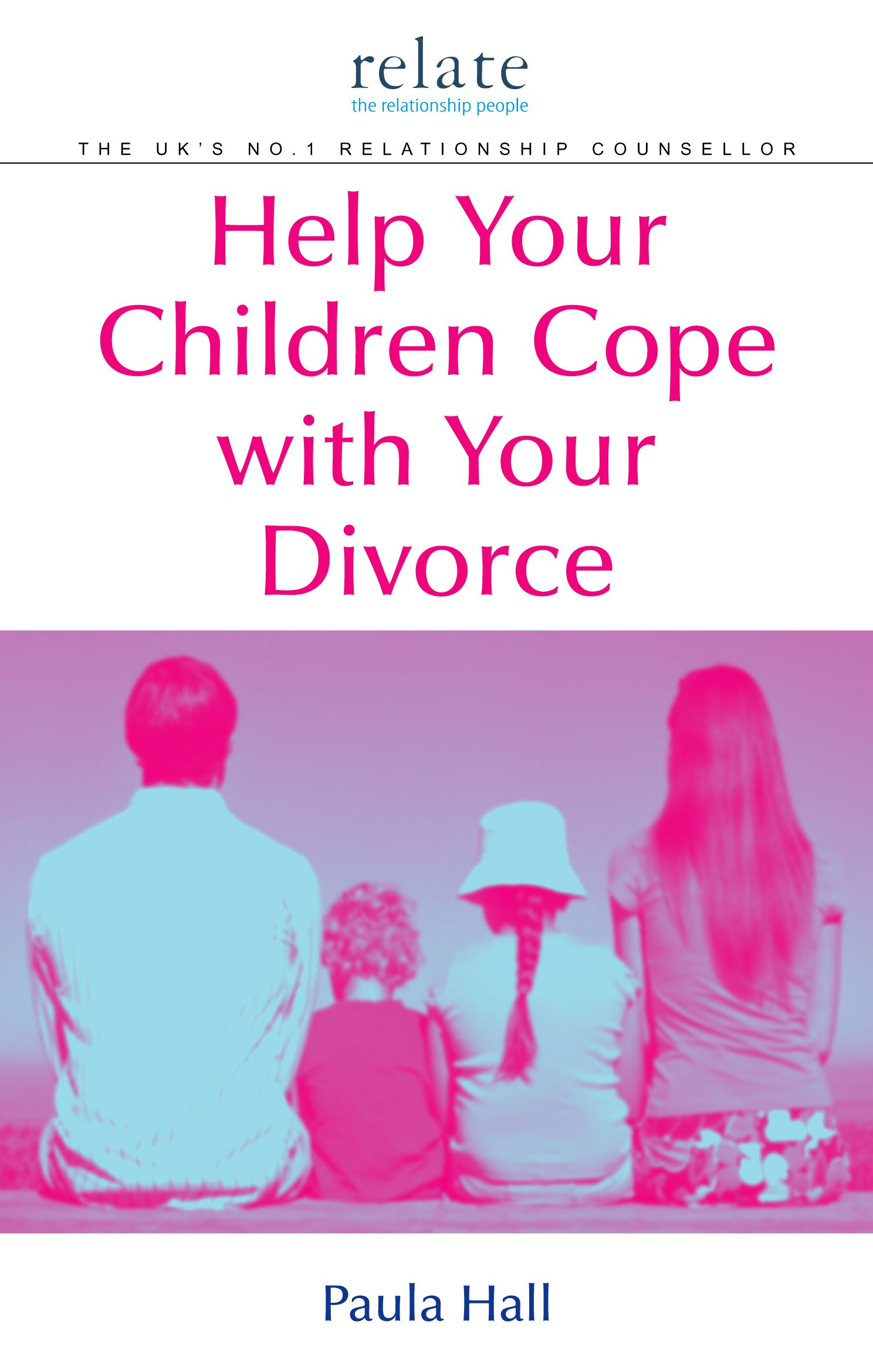 Help Your Children Cope With Your Divorce A Relate Guide