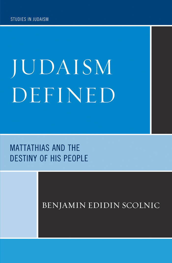 Judaism Defined Mattathias and the Destiny of His People