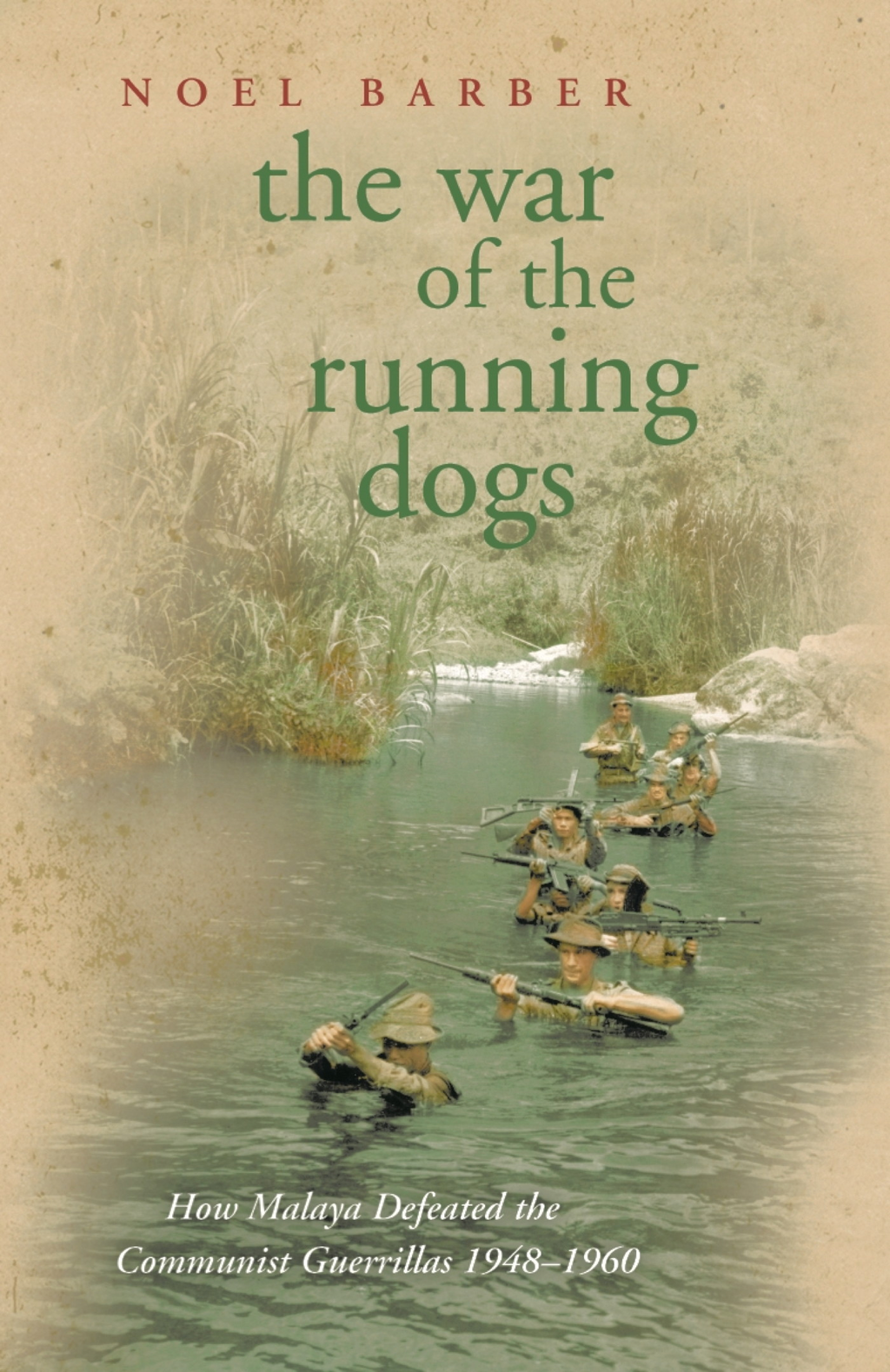 The War of the Running Dogs Malaya 1948-1960