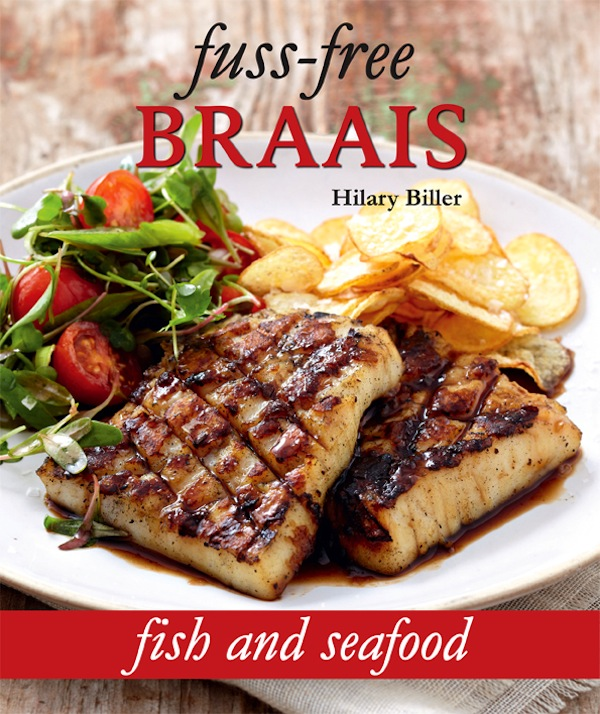 Fuss-free Braais: Fish and Seafood