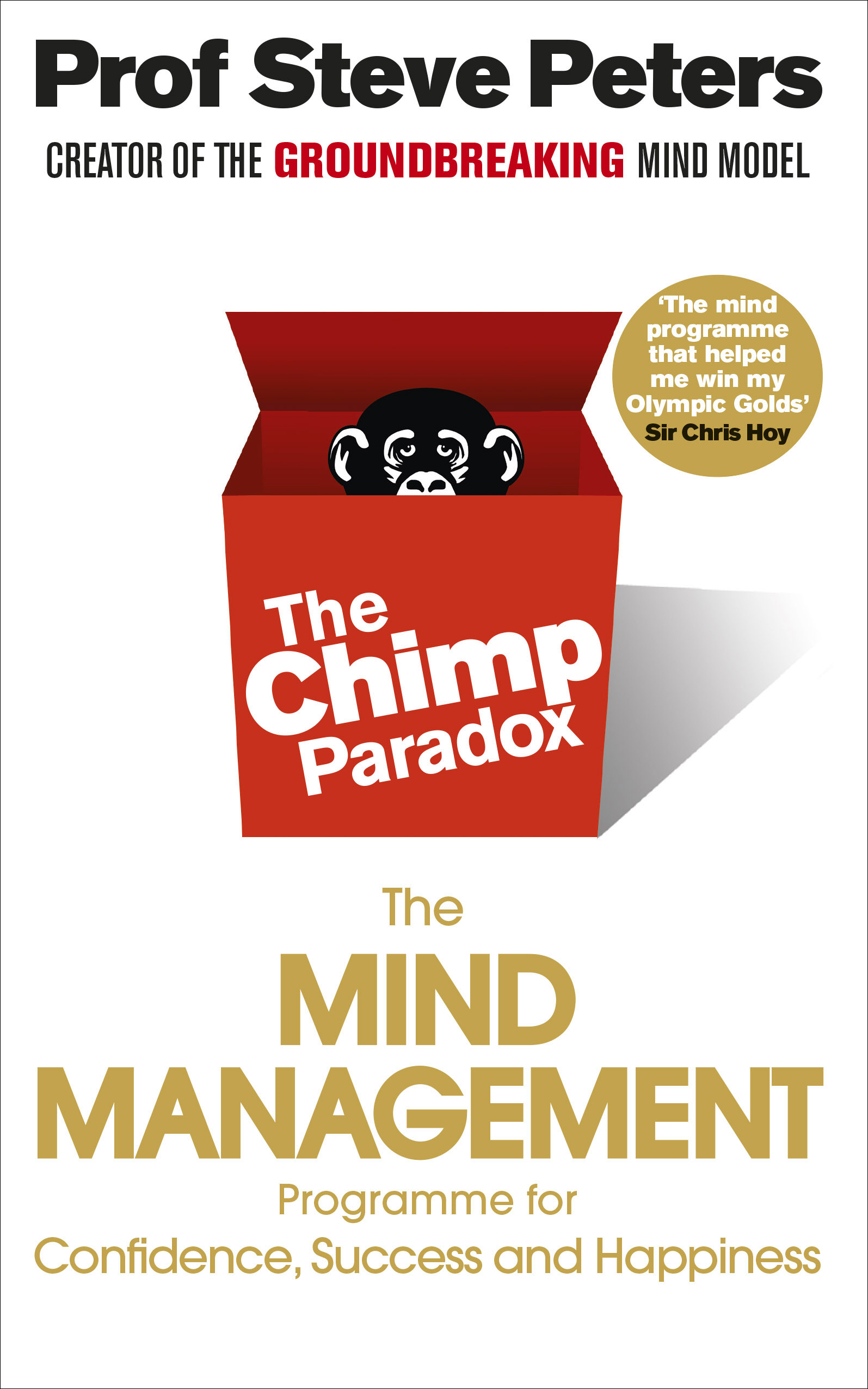 The Chimp Paradox The Acclaimed Mind Management Programme to Help You Achieve Success, Confidence and Happiness