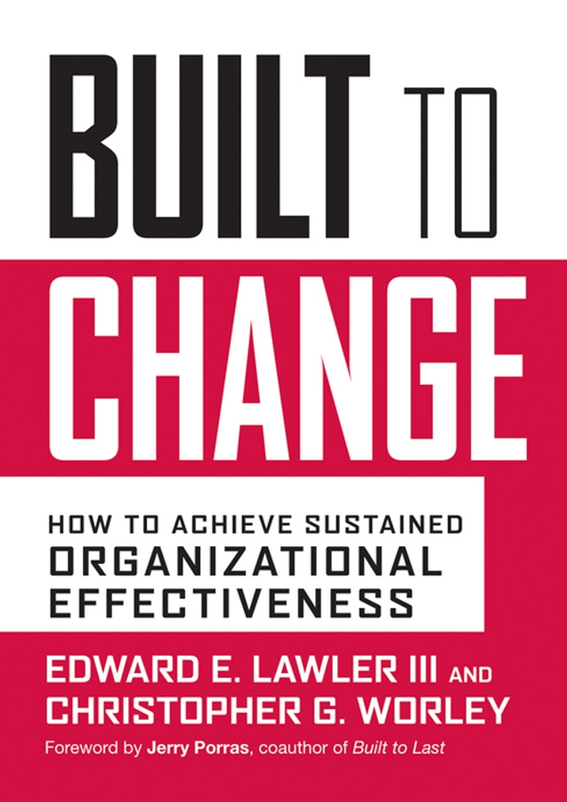 Built to Change By: Christopher G. Worley,Edward E. Lawler III