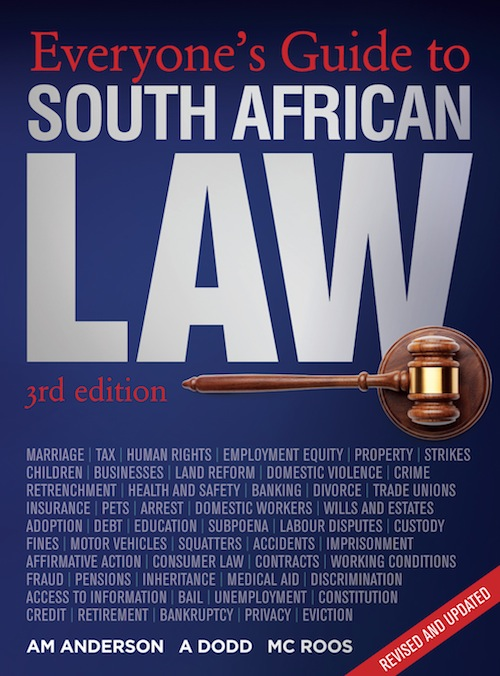 Everyone's Guide to South African Law (3rd edition) By: Adriaan Anderson,Anelia Dodd,Rolien Roos