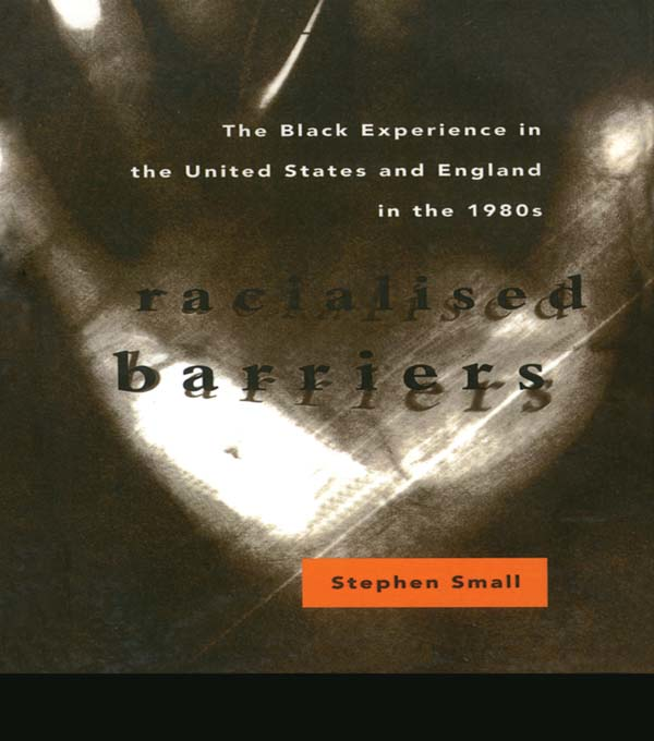 Racialised Barriers The Black Experience in the United States and England in the 1980's