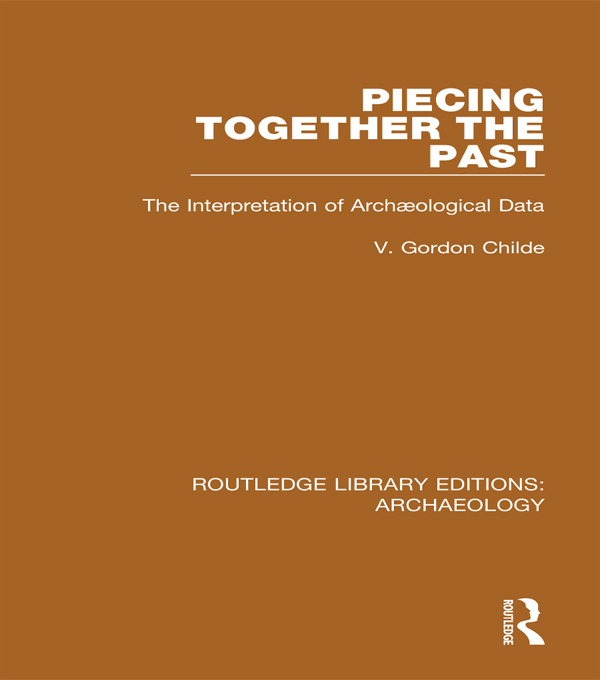 Piecing Together the Past The Interpretation of Archaeological Data