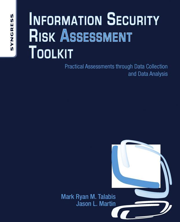 Information Security Risk Assessment Toolkit Practical Assessments through Data Collection and Data Analysis