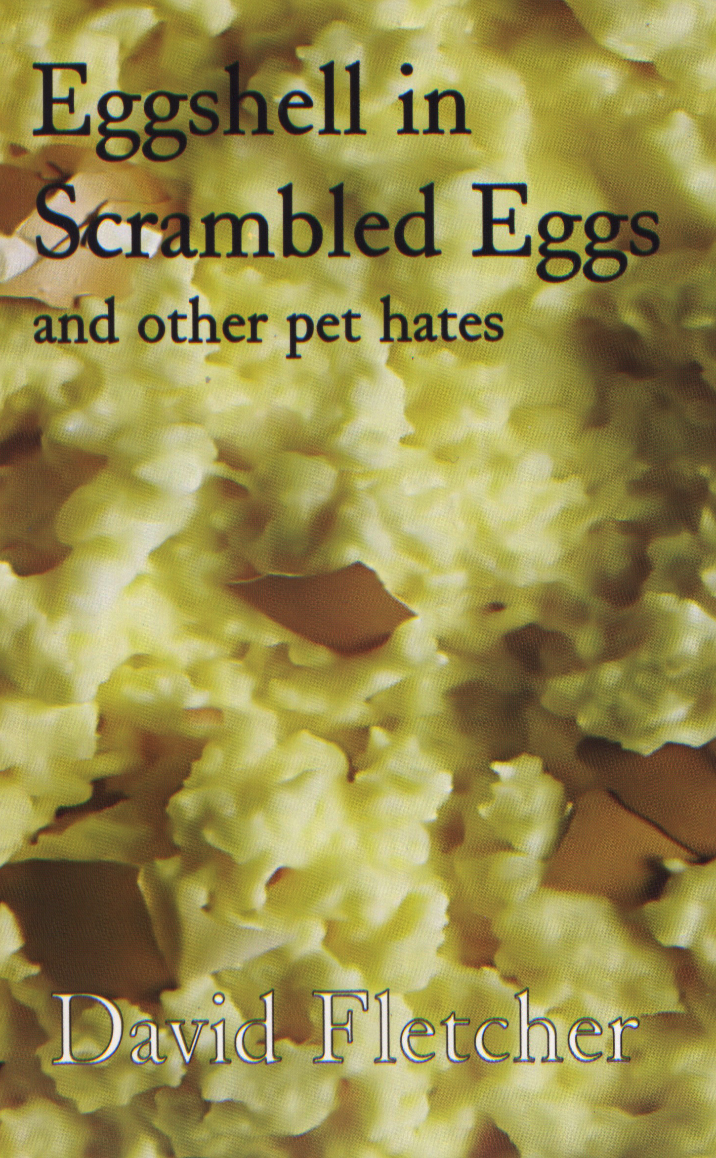 Eggshell in Scrambled Eggs and other pet hates
