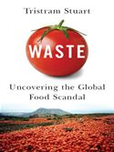 download Waste: Uncovering the Global Food Scandal book