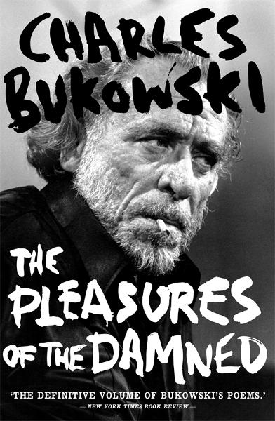 The Pleasures of the Damned Selected Poems 1951-1993