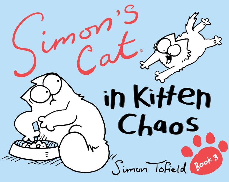 Simon's Cat 3: In Kitten Chaos In Kitten Chaos