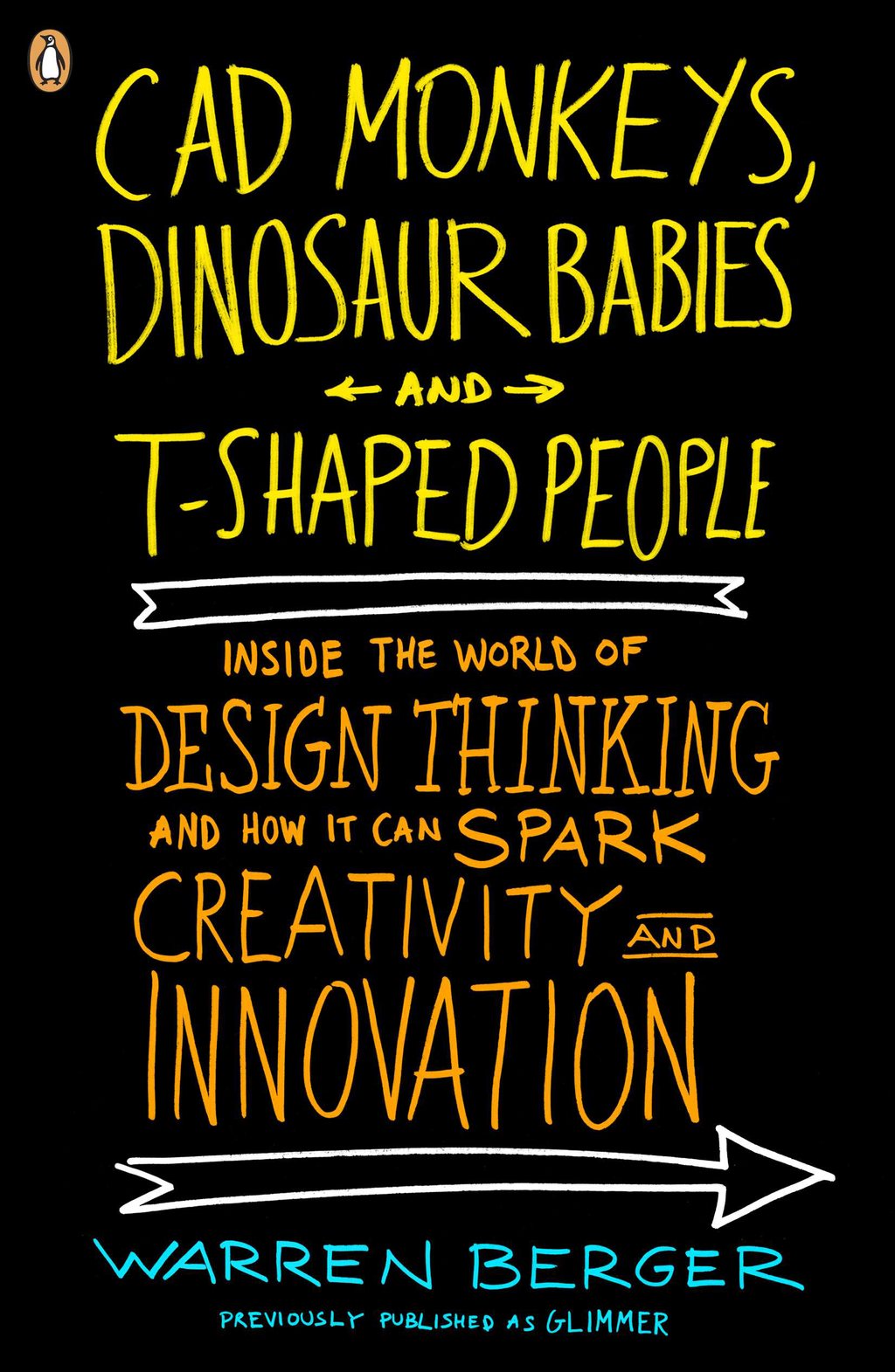 CAD Monkeys, Dinosaur Babies, and T-Shaped People By: Warren Berger