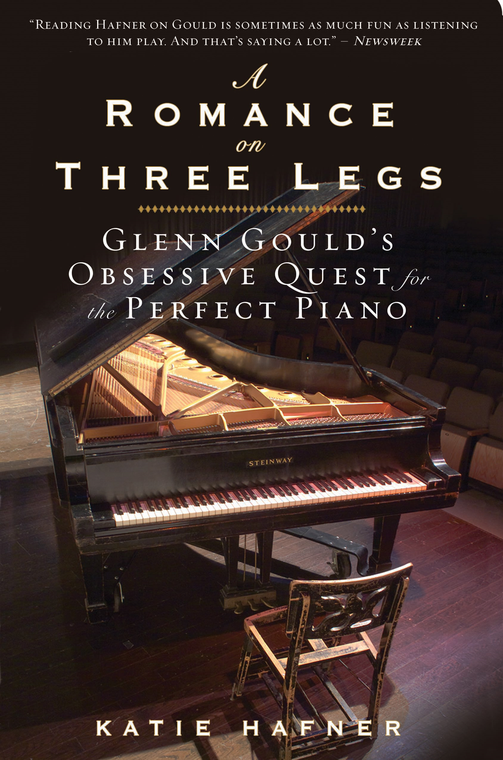 A Romance on Three Legs: Glenn Gould's Obsessive Quest for the Perfect Piano By: Katie Hafner