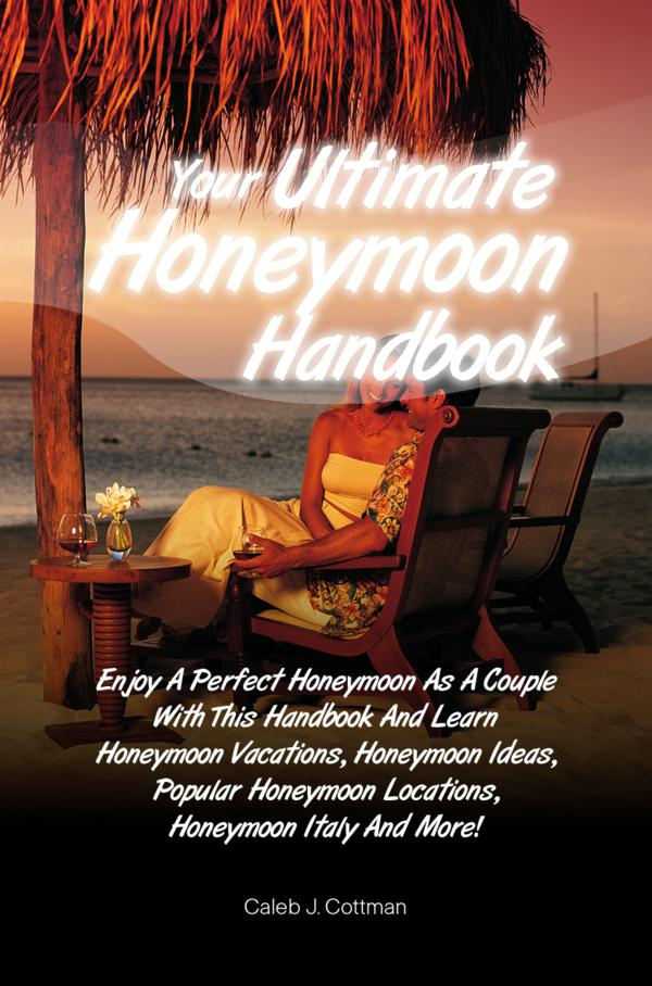 Your Ultimate Honeymoon Handbook