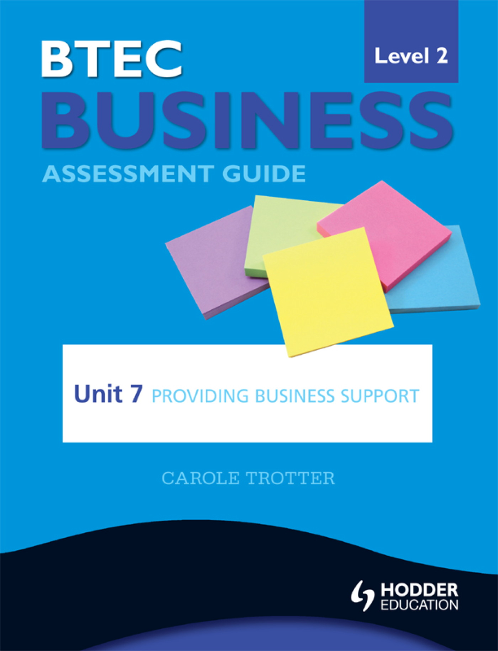 BTEC Business Level 2 Assessment Guide: Unit 7 Providing Business Support
