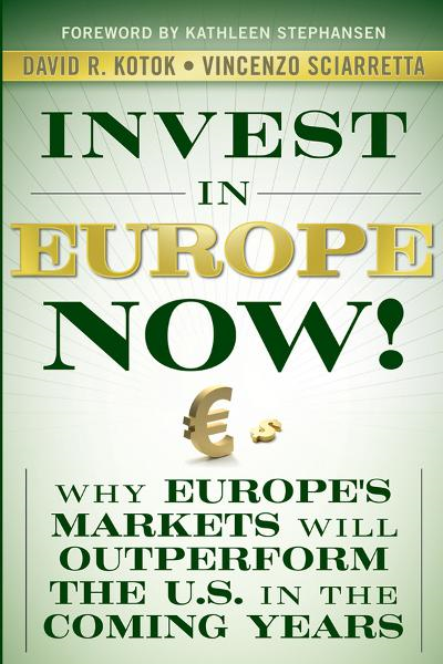 Invest in Europe Now!  By: David R. Kotok,Vincenzo Sciarretta