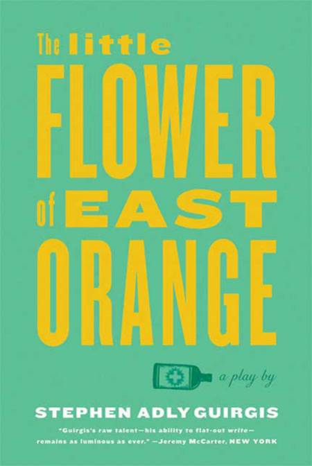 The Little Flower of East Orange By: Stephen Adly Guirgis