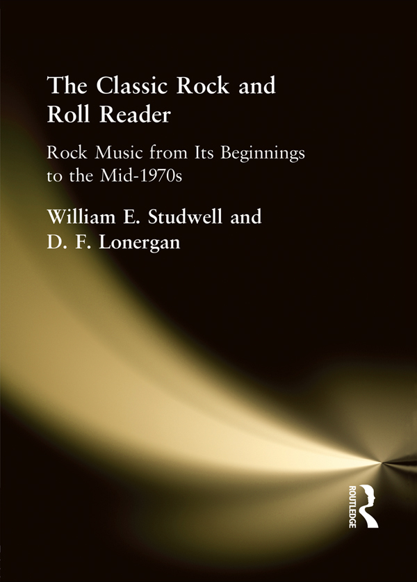 The Classic Rock and Roll Reader Rock Music from Its Beginnings to the Mid-1970s