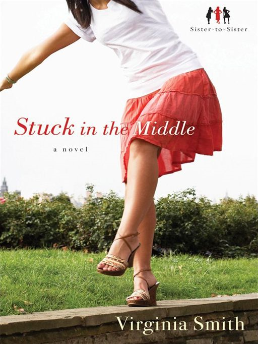 Stuck in the Middle (Sister-to-Sister Book #1)