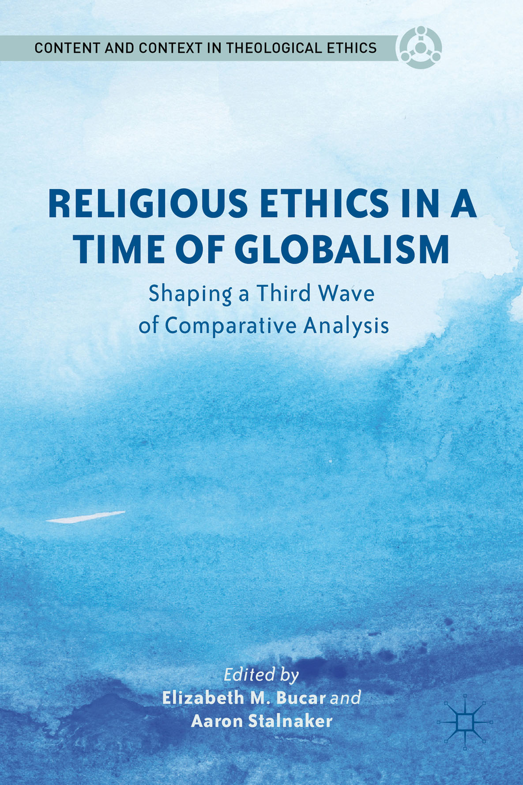 Religious Ethics in a Time of Globalism Shaping a Third Wave of Comparative Analysis