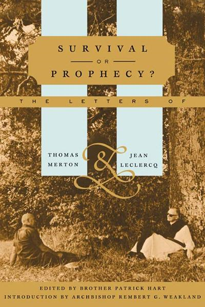 Survival or Prophecy? By: Jean Leclercq,Thomas Merton