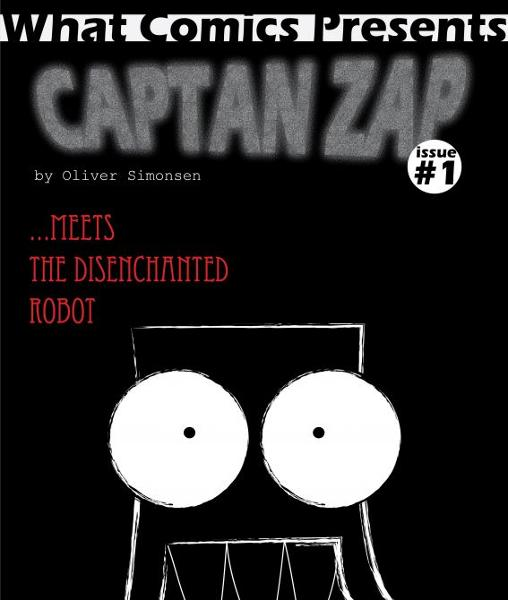 Captain Zap meets the disenchanted robot. By: Oliver Simonsen