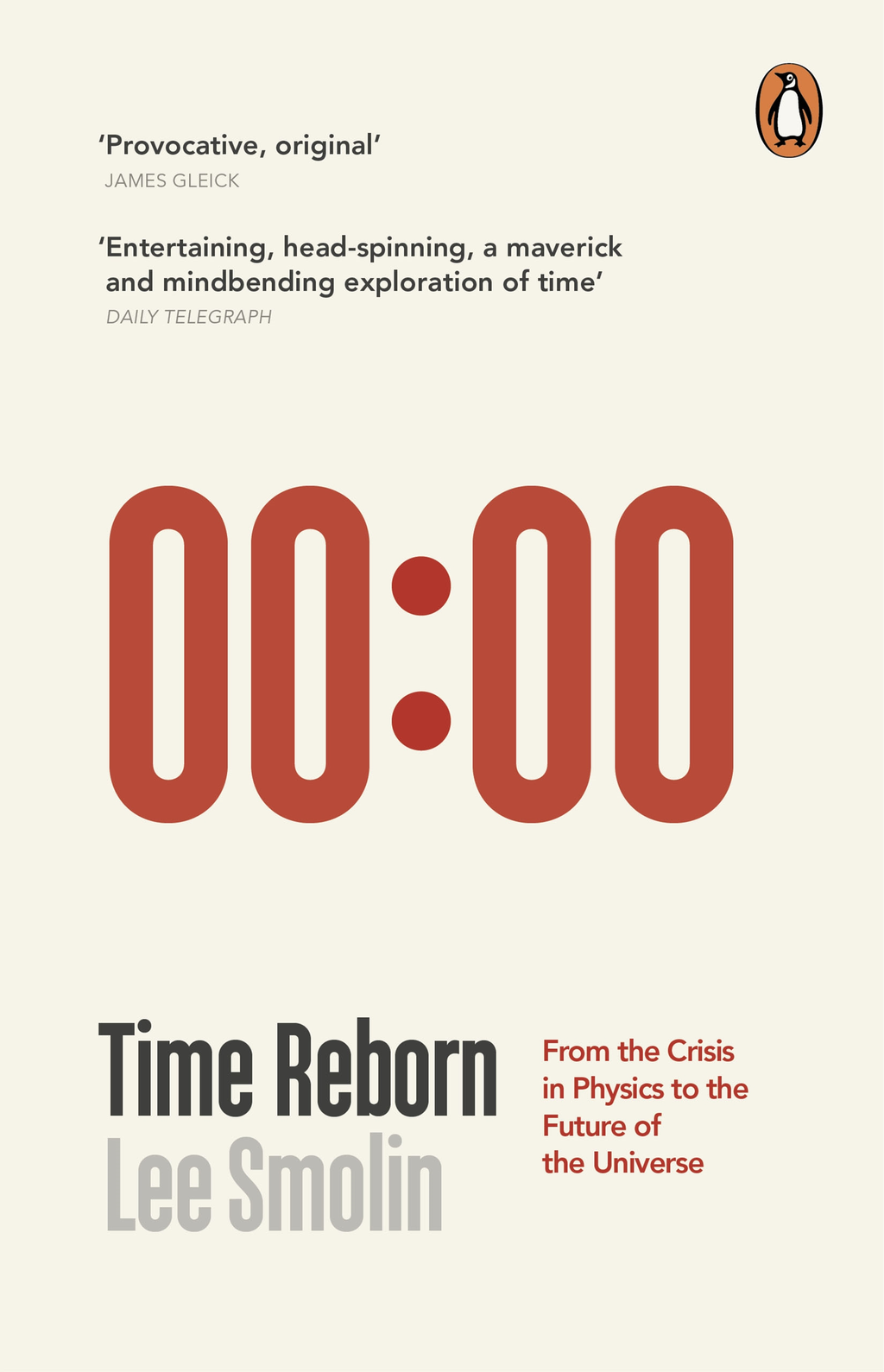 Time Reborn From the Crisis in Physics to the Future of the Universe