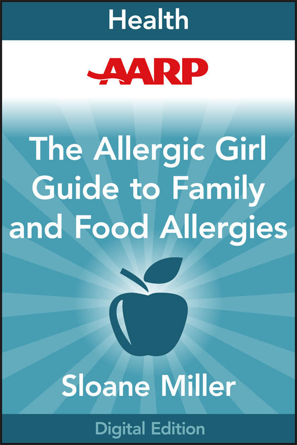 AARP Allergic Girl Family Guide to Food Allergies