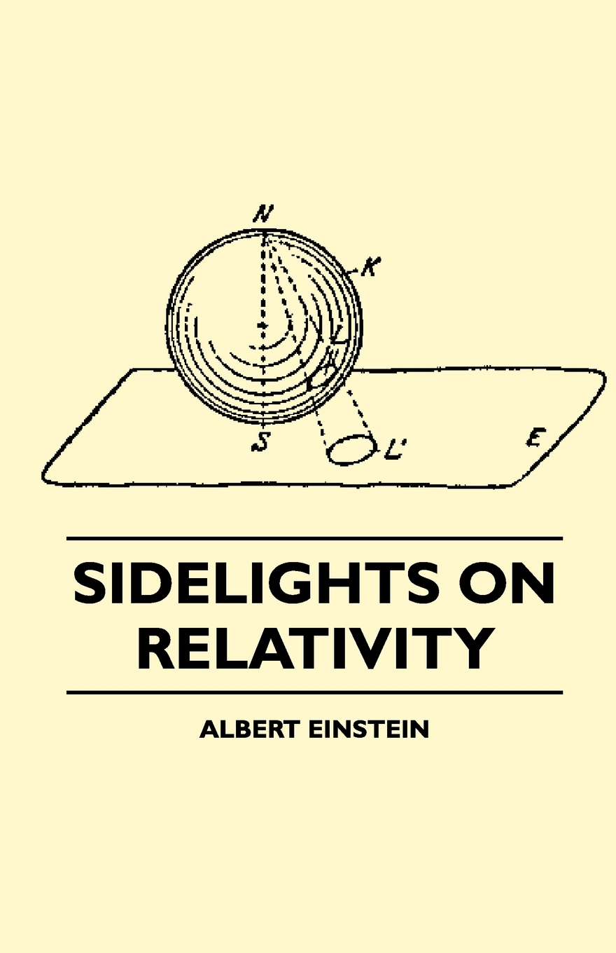 Sidelights on Relativity (Illustrated Edition) By: Albert Einstein,