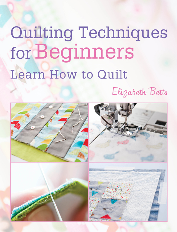Quilting Techniques for Beginners Learn How to Quilt
