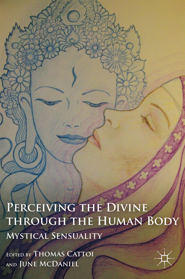 Perceiving the Divine through the Human Body Mystical Sensuality